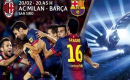 Barca – AC Milan: Cuộc thư hùng ở La Mã