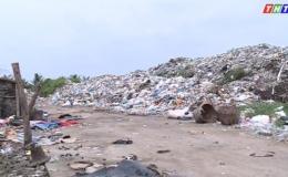 """Chuyện làng chuyện phố """"Bãi rác ảnh hưởng đến sức khỏe"""""""