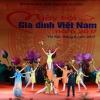 Ngày hội Gia đình Việt Nam năm 2017: Yêu thương và chia sẻ nhiều hơn
