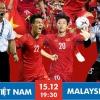 Lượt về chung kết AFF Cup 2018 giữa Việt Nam – Malaysia (19 giờ 30 ngày 15-12): Đợi phút thăng hoa