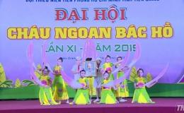 Đại hội cháu ngoan Bác Hồ tỉnh Tiền Giang lần thứ XI