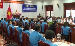 UBND tỉnh và LĐLĐ tỉnh Tiền Giang sơ kết công tác phối hợp năm 2019