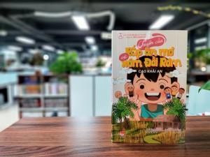 Con trai 12 tuổi của nhà văn Nguyễn Ngọc Tư ra mắt tập truyện thiếu nhi